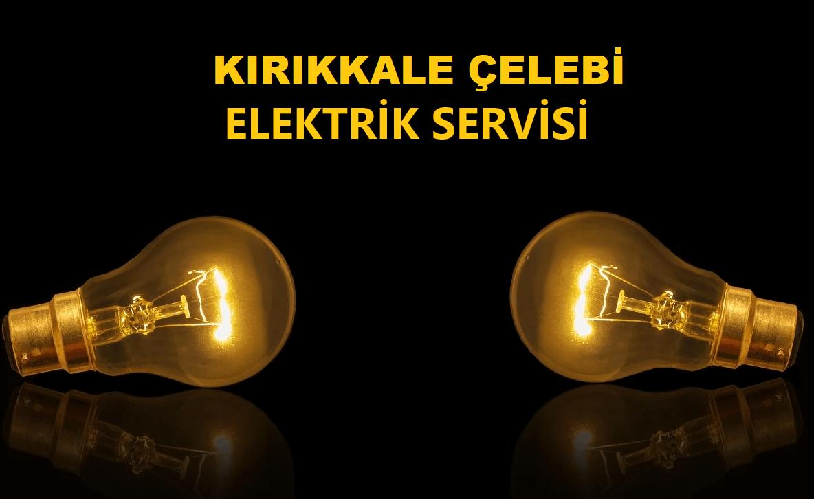 Kırıkkale Çelebi acil elektrikçi, Kırıkkale Çelebi aydınlatma sistemleri, Kırıkkale Çelebi bina elektriği, Kırıkkale Çelebi elektrik servisi, Kırıkkale Çelebi elektrik ustası